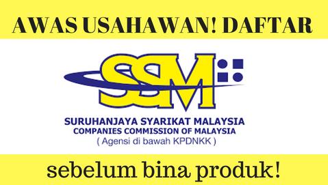 AWAS USAHAWAN! Daftar SSM sebelum bina produk! 3
